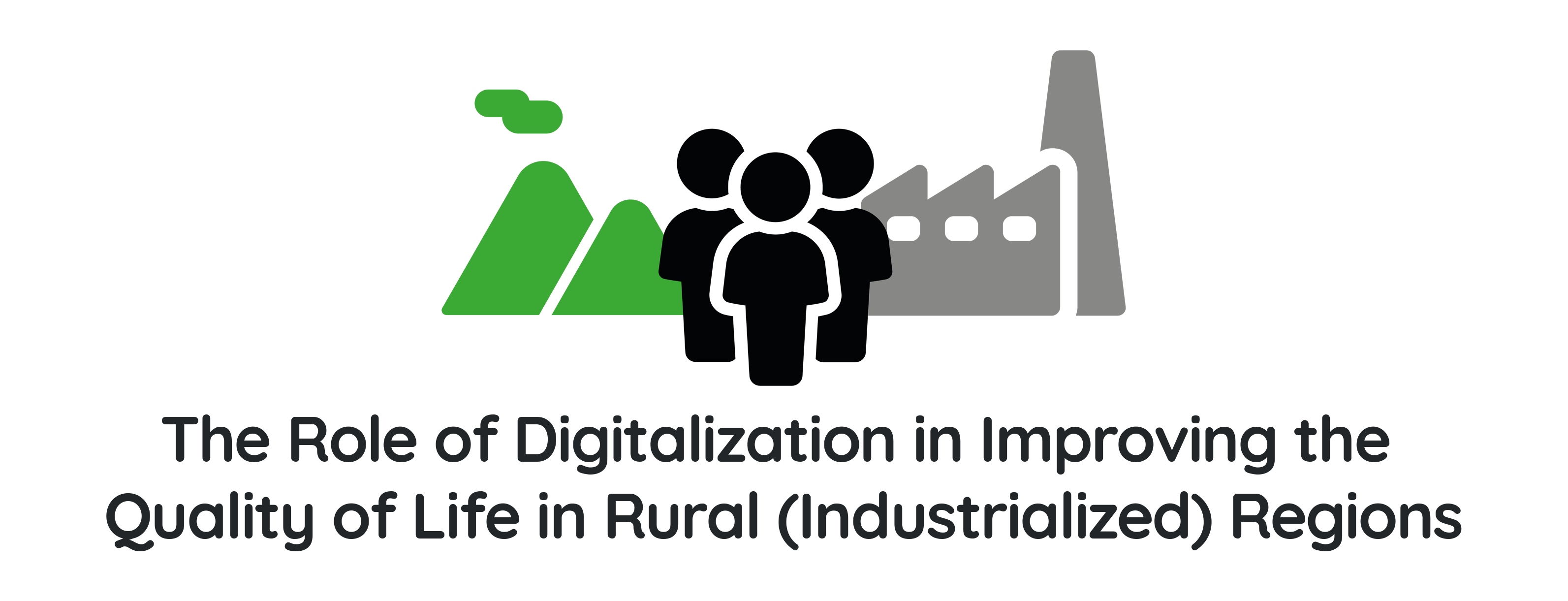 The Role of Digitalization in Improving the Quality of Life in Rural (Industrialized) Regions